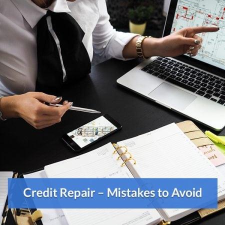 Credit Repair – Mistakes to Avoid