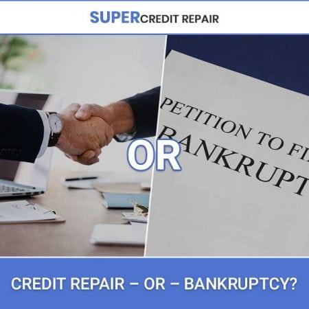 Credit Repair –vs – Bankruptcy