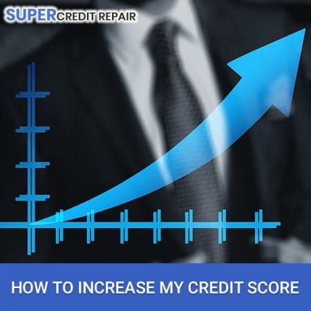 How To Increase My Credit Score