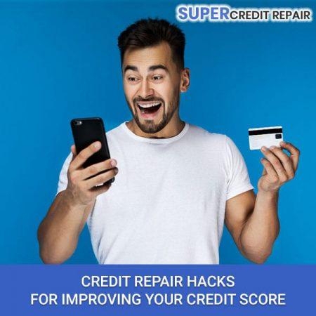 Credit Repair Hacks For Improving Your Credit Score